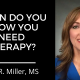 Video: How do you know you need therapy?